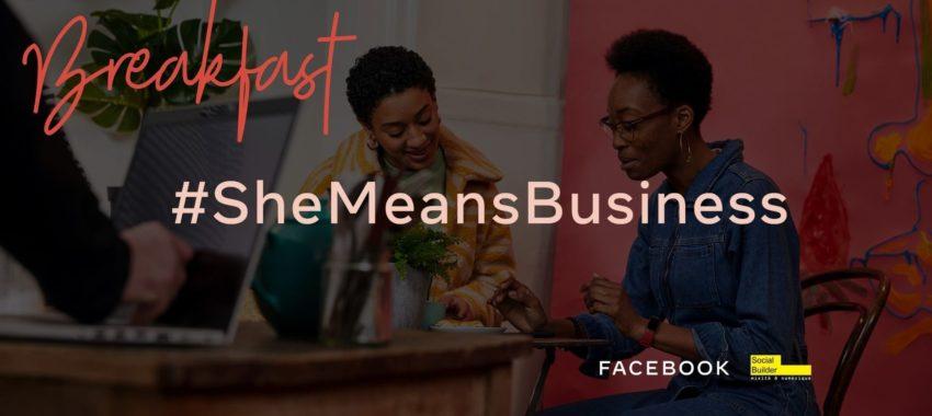 « SheMeansBusiness », une initiative dédiée à la gent féminine